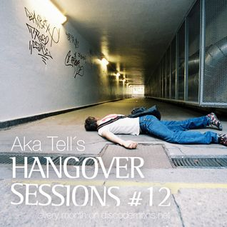 Aka Tell´s Hangover Sessions #12