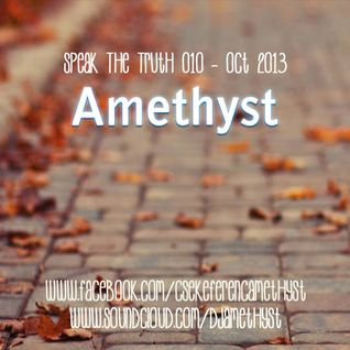 Amethyst - Speak The Truth 010 - October 2013 Podcast