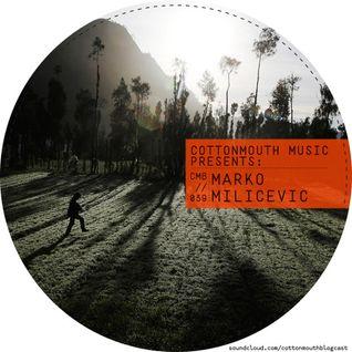 Marko Milicevic – Cottonmouth - Blogcast 039