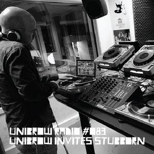 Unibrow Radio #083 ~ Unibrow Invites Stubborn