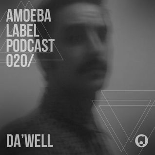 Amoeba Label Podcast 020 :: Da Wëll