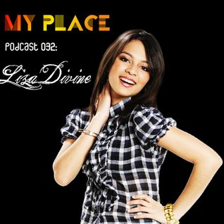 My Place Podcast 033:Liza Divine