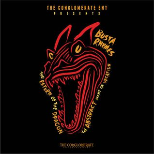Busta Rhymes - The Return Of The Dragon (The Abstract Went On Vacation)-2015