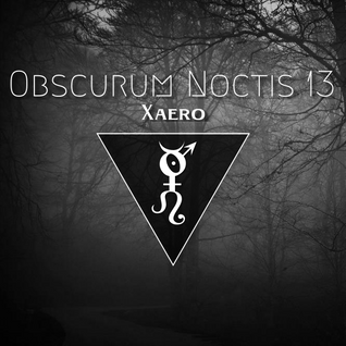 Obscurum Noctis 13 ∴ Xaero