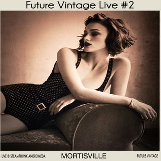Future Vintage #2 Live @ Steamphunk: Andromeda