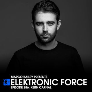 Elektronic Force Podcast 286 with Keith Carnal
