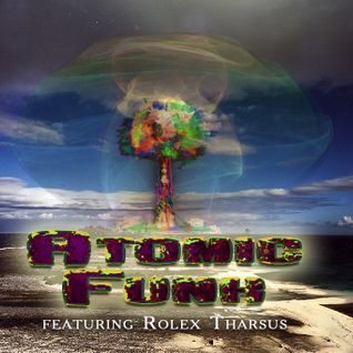 Atomic Funk ft. Rolex Tharsus