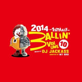BALLIN' VOL.10 -The Best Of 2014 1st half-