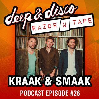 The Deep&Disco / Razor-N-Tape Podcast Episode #26: Kraak & Smaak