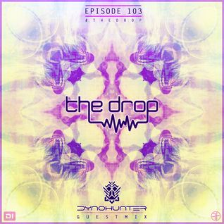 The Drop 103 (ft Dynohunter)