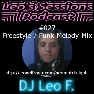 Leo's Sessions #027 - Freestyle 80's Mix