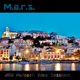 M.A.R.S. - Alibi Podcast:  Ibiza Summer Sessions (June - July - August 2014)