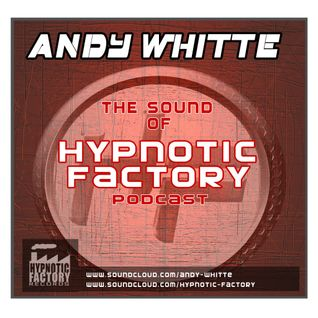 Andy Whitte - The Sound of Hypnotic Factory November 2o11