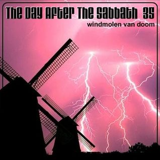 The Day After The Sabbath 35: Windmolen Van Doom [Netherlands pt.1]