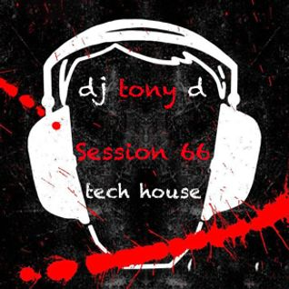 Session 66 - Tech House