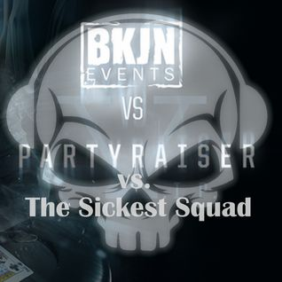 Partyraiser vs. The Sickest Squad - BKJN vs. Partyraiser V.I.P.
