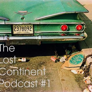 The Lost Continent Podcast #1