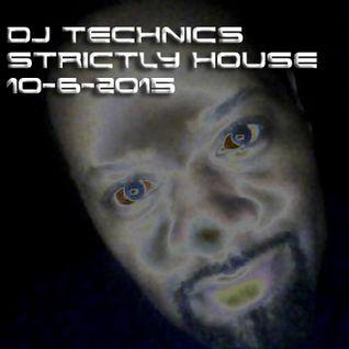 DJ TECHNICS STRICTLY HOUSE 10-6-2015