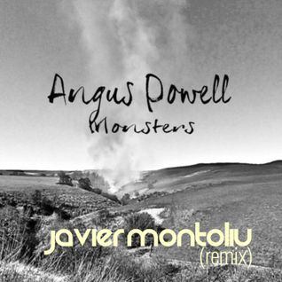 Angus Powell - Monsters (Javier Montoliu Remix)