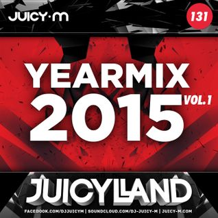 Yearmix 2015 vol. 1 (JuicyLand #131)