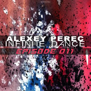 Alexey Perec - Infinite Dance [Episode 011]