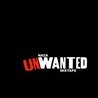 NAZA - The 'Unwanted' Mixtape