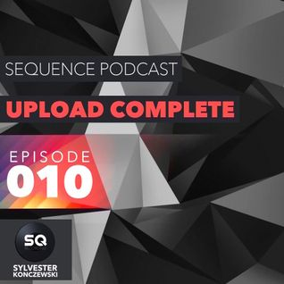 Sequence Podcast / Upload Complete Episode 010 with Sylvester Konczewski