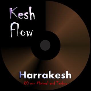 Harrakesh - Keshflow [Minimal/Techno-Set 80min]