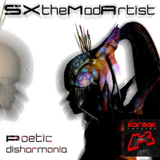 SXtheMadArtist [Poetic Disharmonia EP Preview] Karmak Records