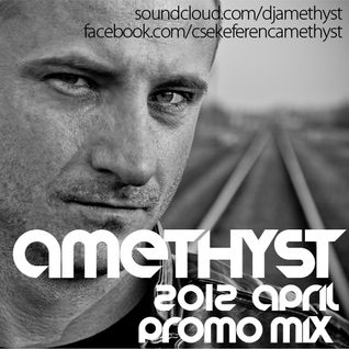Amethyst - April 2012 Promo Mix