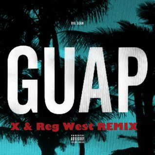 Big Sean- Guap (X & Reg West REMIX) Dirty