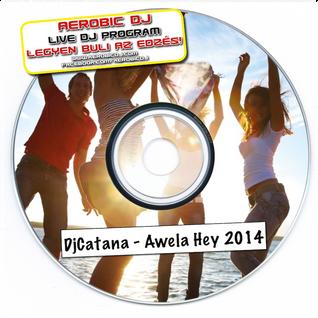 Dj Catana - Awela Hey 2014 MiniMix