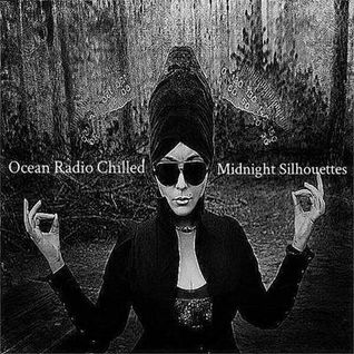 "Ocean Radio Chilled ""Midnight Silhouettes"" (9-11-16)"