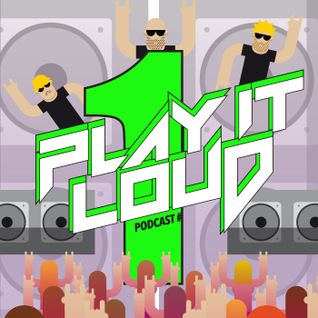 Play It Loud Podcast #01