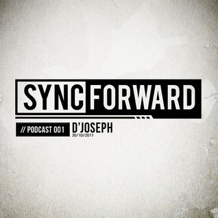 Sync Forward Podcast 001 - D'Joseph