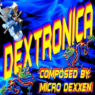 Dj Micro Dexxen - Dextronica (Electro Techno Mix)