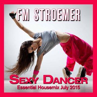 FM STROEMER - Sexy Dancer Essential Housemix July 2015 | www.fmstroemer.de