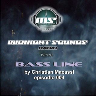 The MidNight Sounds Radio pres Bass Line by Christian Macassi episodio 004