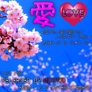 DJ YUJI 愛♡LOVE〜泣きたい時に聞きたいJ-POPバラードMIX〜