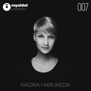 Royal Dot Presents NADRA HARUKEDA 007