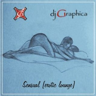 dj Graphica - Sensual [erotic lounge]