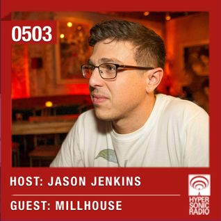 Hypersonic 503 2016-01-29 w/ Millhouse & Jason Jenkins