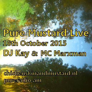 Pure Mustard Radio Live 16th October 2015 - DJ Kay & MC Marxman