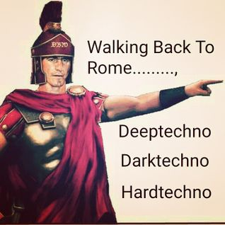 """"""" Walking Back To Rome """""""