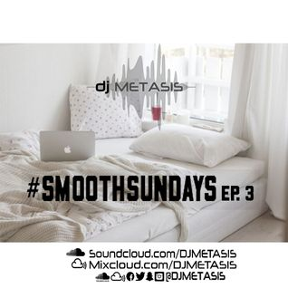 #SmoothSundays EP. 3 | Tweet @DJMETASIS