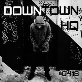 Downtown HQ #0416 (Radio Show with DJ Ramon Baron)