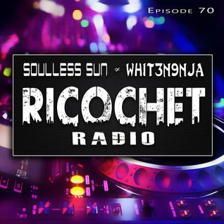 Ricochet Radio Episode 070