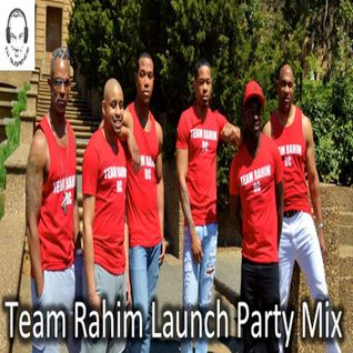 Team Rahim Launch Mix