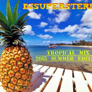 DjSuperStereo - Tropical Mix 2015 Summer Edition
