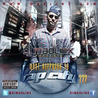 DJ Mad Linx-What Happened To Rap City??? v.1